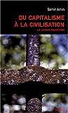 echange, troc Samir Amin - Du capitalisme à la civilisation