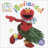 img - for Elmo's World: Bailando! (Sesame Street  Elmos World(TM)) book / textbook / text book