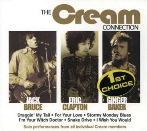 The Cream Connection by Eric Clapton, The Yardbirds, Graham Bond Organization, John Mayall's Bluesbreakers and Ginger Baker