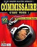 echange, troc Le Commissaire c'est vous - Enquête numéro 1 : Meurtre à Saint Jérôme