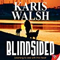 Blindsided (       UNABRIDGED) by Karis Walsh Narrated by Betsy Zajko