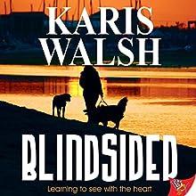 Blindsided (       UNABRIDGED) by Karis Walsh Narrated by Betsy Zajko