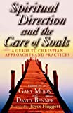 img - for Spiritual Direction and the Care of Souls: A Guide to Christian Approaches and Practices book / textbook / text book