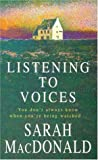 Listening to Voices (0747260532) by Sarah MacDonald