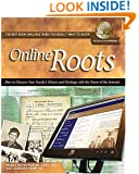 Online Roots: How to Discover Your Family's History and Heritage With the Power of the Internet (National Genealogical Society Guides)