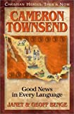 Cameron Townsend: Good News in Every Language (Christian Heroes: Then & Now)