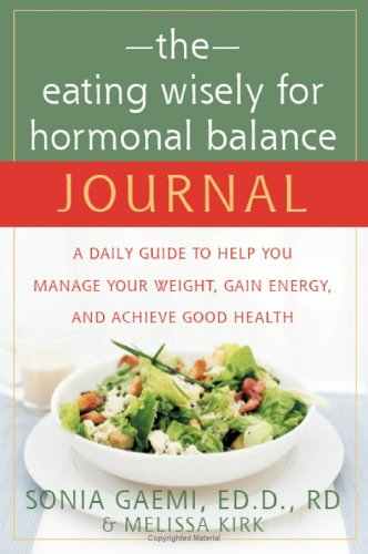 Image for The Eating Wisely for Hormonal Balance Journal: A Daily Guide to Help You Manage Your Weight, Gain Energy, And Achieve Good Health