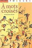 echange, troc Bernard Friot, Elen Usdin - A mots croisés