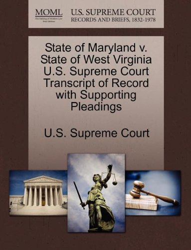 State of Maryland v. State of West Virginia U.S. Supreme Court Transcript of Record with Supporting Pleadings