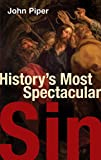 History's Most Spectacular Sin