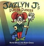Jazlyn J's Day of Danger