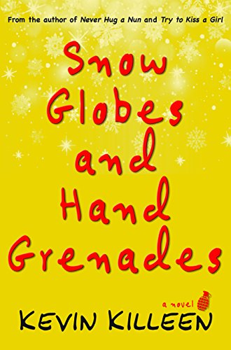 Snow Globes and Hand Grenades: A Novel