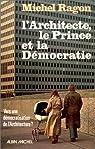 L'Architecte, le prince et la démocratie : Vers une démocratisation de l'Architecture par Ragon