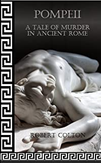 Pompeii: A Tale Of Murder In Ancient Rome by Robert Colton ebook deal