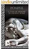 Pompeii: A Tale of Murder in Ancient Rome