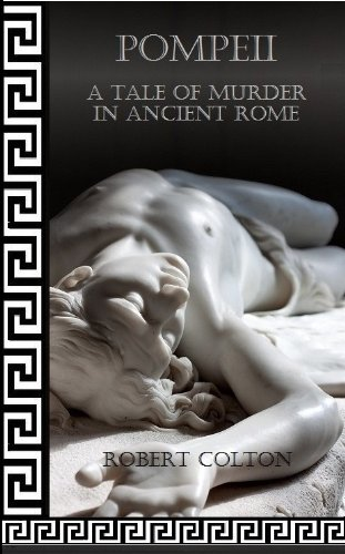 Free Kindle Book : Pompeii: A Tale of Murder in Ancient Rome