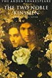 The Two Noble Kinsmen (Arden Shakespeare: Third)
