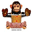 Monkey Mind: A Memoir of Anxiety (       UNABRIDGED) by Daniel Smith Narrated by Paul Michael Garcia