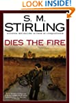 Dies the Fire: A Novel of the Change...
