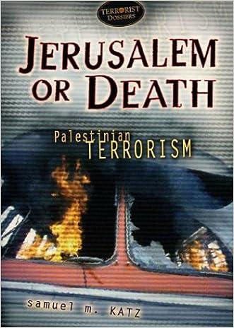 Jerusalem or Death: Palestinian Terrorism (Terrorist Dossiers)