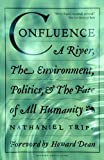 img - for Confluence: A River, the Environment, Politics and the Fate of All Humanity book / textbook / text book