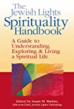The Jewish Lights Spirituality Handbook: A Guide to Understanding, Exploring & Living a Spiritual Life