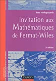 Invitation aux mathmatiques de Fermat-Wiles, avec exercices et problmes rsolus
