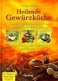 Heilende Gewürzküche - Jörg Zittlau