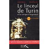 Le linceul de Turin et la tunique d'Argenteuilpar Andr� MARION