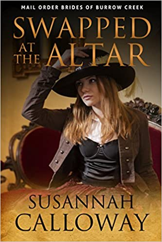 Mail Order Bride: Swapped at the Altar: A Clean Western Historical Romance (Mail Order Brides of Burrow Creek Book 4