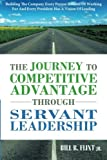 img - for By Bill B Flint Jr The Journey To Competitive Advantage Through Servant Leadership: Building The Company Every Person D [Paperback] book / textbook / text book