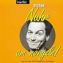 Nuhr am nörgeln (       ungekürzt) von Dieter Nuhr Gesprochen von: Dieter Nuhr