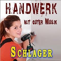 Handwerk mit guter Musik (Schlager) Songtitel: Schluss, aus und vorbei Songposition: 1 Anzahl Titel auf Album: 30 veröffentlicht am: 18.03.2013