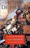 echange, troc Alain Demurger - Jacques de Molay : Le Crépuscule des templiers