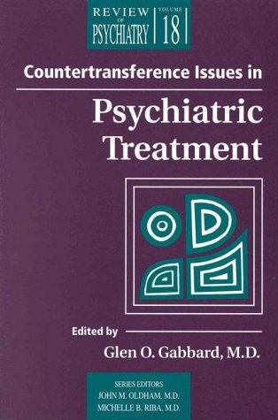 COUNTERTRANSFERENCE ISSUES IN PSYCHIATRIC TREATMENT By Brown Foundation Chair Of - $48.49