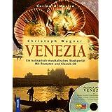 "Venezia. Inkl. CDvon ""Christoph Wagner"""