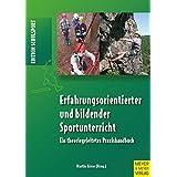 """Erfahrungsorientierter und bildender Sportunterricht: Ein theoriegeleitetes Praxishandbuchvon """"Martin Giese"""""""