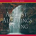 Against All Things Ending: The Last Chronicles of Thomas Covenant, Book 3 Audiobook by Stephen R. Donaldson Narrated by Tim Gerard Reynolds