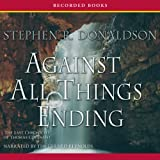 img - for Against All Things Ending: The Last Chronicles of Thomas Covenant, Book 3 book / textbook / text book