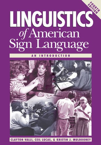 Linguistics of American Sign Language: An Introduction,...