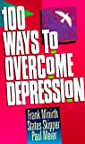 100 Ways to Overcome Depression (0800786130) by Minirth, Frank