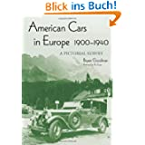 American Cars in Europe, 1900-1940: A Pictorial Survey