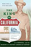 The King Of California: J.G. Boswell and the Making of A Secret American Empire
