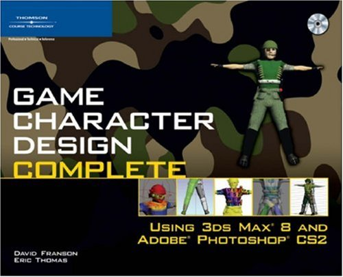 game-character-design-complete-using-3ds-max-8-adobe-photoshop-cs2-book-cd-package-using-3ds-max-8-a