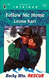 img - for Follow Me Home : Rocky Mtn. Rescue (Harlequin Intrigue, 459) book / textbook / text book