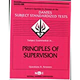 PRINCIPLES OF SUPERVISION (DSST Dantes Subject Standardized Tests) (Passbooks) (DANTES SUBJECT STANDARDIZED TESTS (DANTES)) ~ Jack Rudman