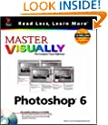 Master VISUALLY TM  Photoshop� 6