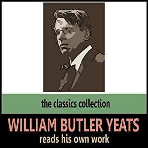 William Butler Yeats Reads His Own Work | [William Butler Yeats]