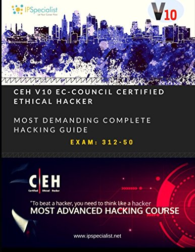 CEH v10: EC-Council Certified Ethical Hacker Complete Training Guide with Practice Labs: Exam: 312-50 [Specialist, IP] (Tapa Blanda)