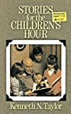 Stories for the Children's Hour (0802422276) by Taylor, Kenneth N.